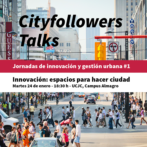 #Cityfollowers Talks: Jornadas de Innovación y Gestión Urbana #1 - innovación y espacios para hacer ciudad