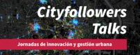 Jornada #CityFolowers #4 - Tecnología y ciudad