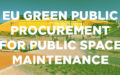 Ecosistema Urbano is working with the European Commission in EU GPP Criteria for Public Space Maintenance