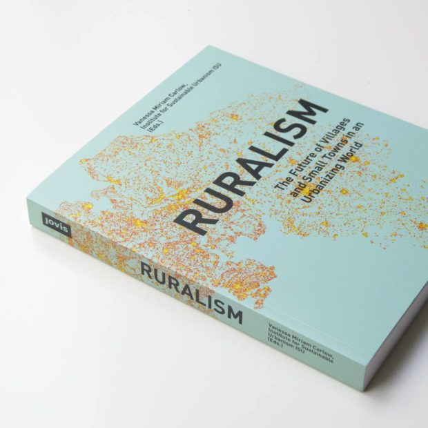 Ruralism: The Future of Villages and Small Towns in an Urbanizing World book