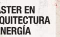 Ciclo de conferencias abiertas del Máster en Arquitectura y Energía 2015
